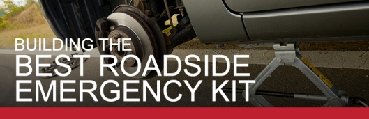Building The Best Roadside Emergency Kit