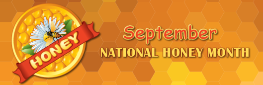 September - National Honey Month
