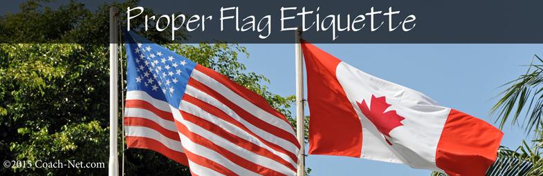 Proper flag etiquette coach net for Proper us flag display