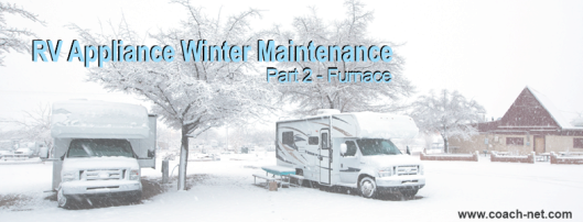 RV Appliance Winter Maintenance part 2