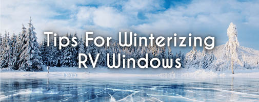 Tips for Winterizing RV Widows