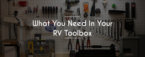What you need in your rv toolbox