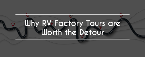 RV Factory Tours