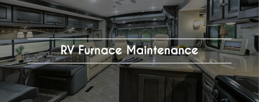 RV Furnace Maintenance