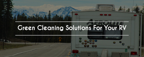 Green Cleaning For Your RV