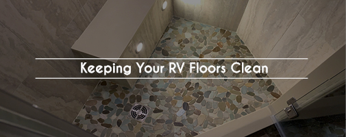 Keeping Your RV Floors Clean