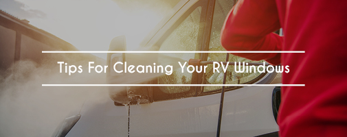 Tips For Cleaning RV Windows