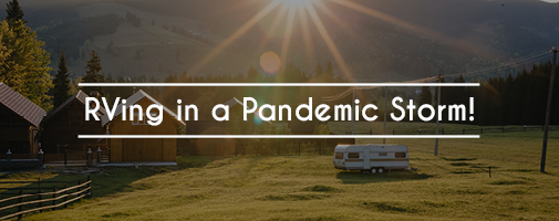 RVing In A Pandemic Storm