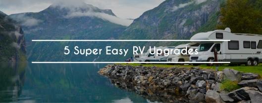5 Easy RV Upgrades