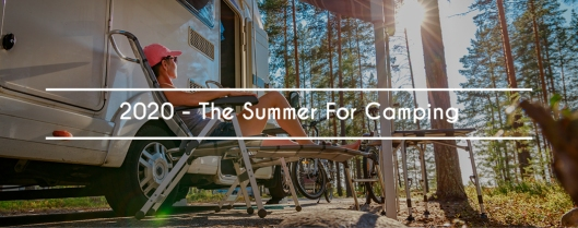2020 - The Summer For Camping
