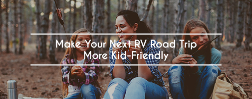 Make Your Next RV Road Trip More Kid-Friendly