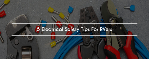 5 Electrical Safety Tips For RVers