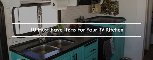 10 Must-Have Items For Your RV Kitchen