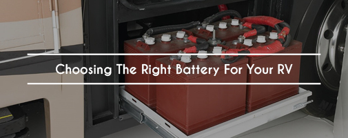 Choosing The Right Battery For Your RV.