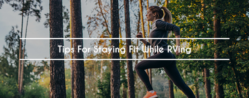 Tips For Staying Fit While RVing