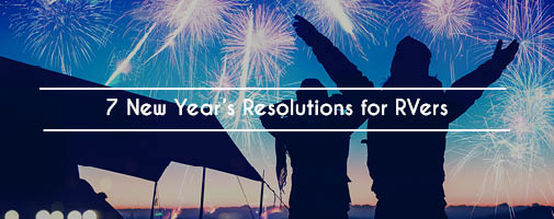 7 New Years Resolutions For RVers