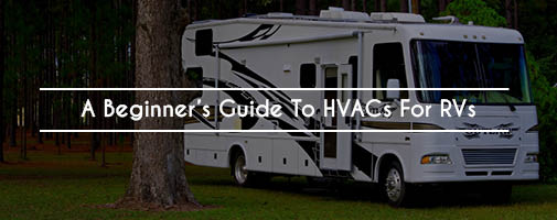 A Beginner's Guide To HVACs For RVs