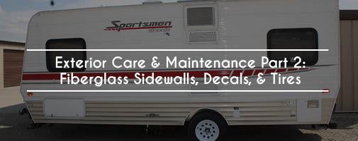Exterior Care & Maintenance Part 2 : Fiberglass Sidewalls, Decals, & Tires